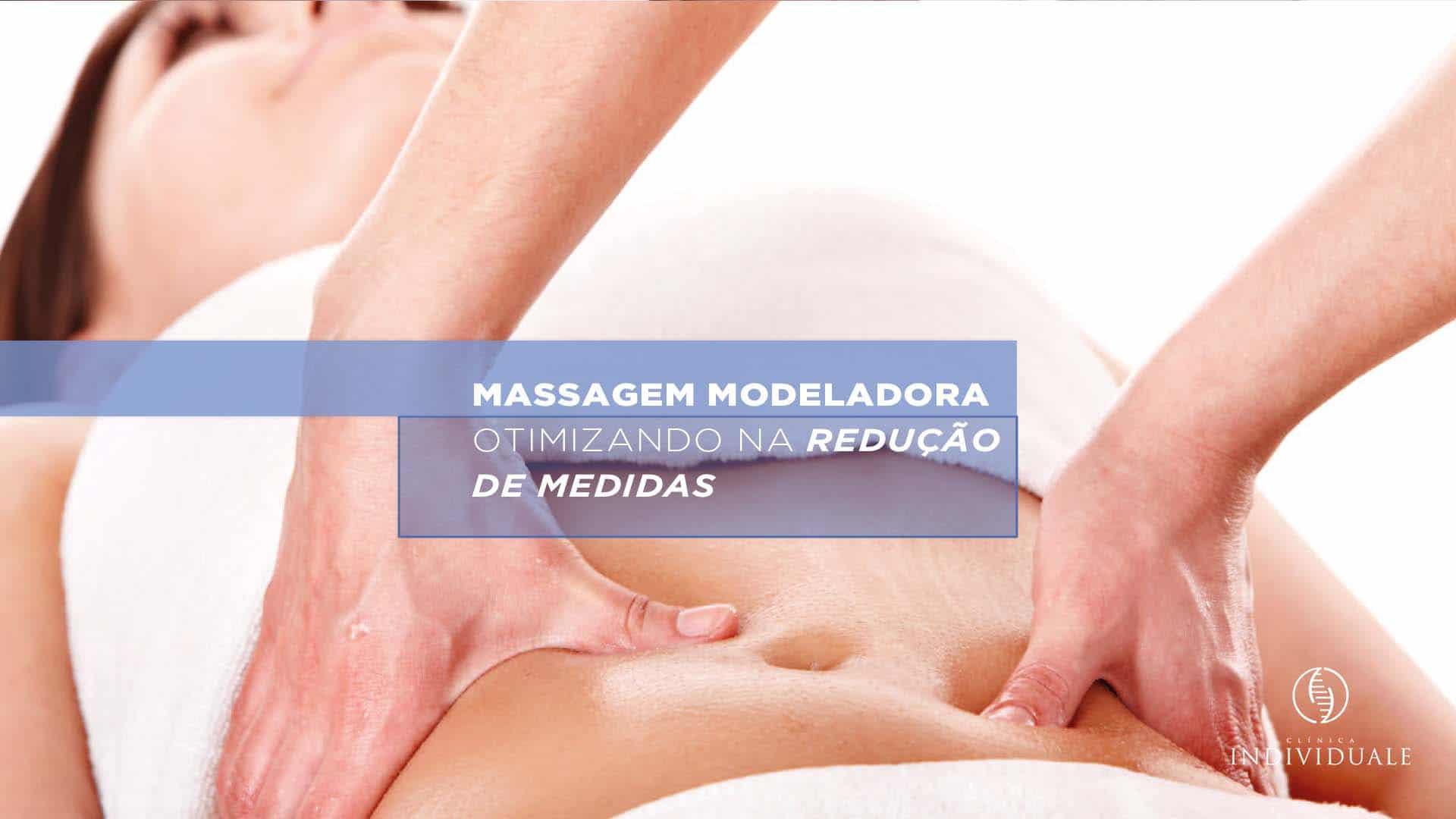 Massagem Modeladora Otimizando na Redução de Medidas