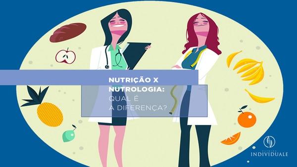 qual a diferença entre nutricionista e nutrologo?