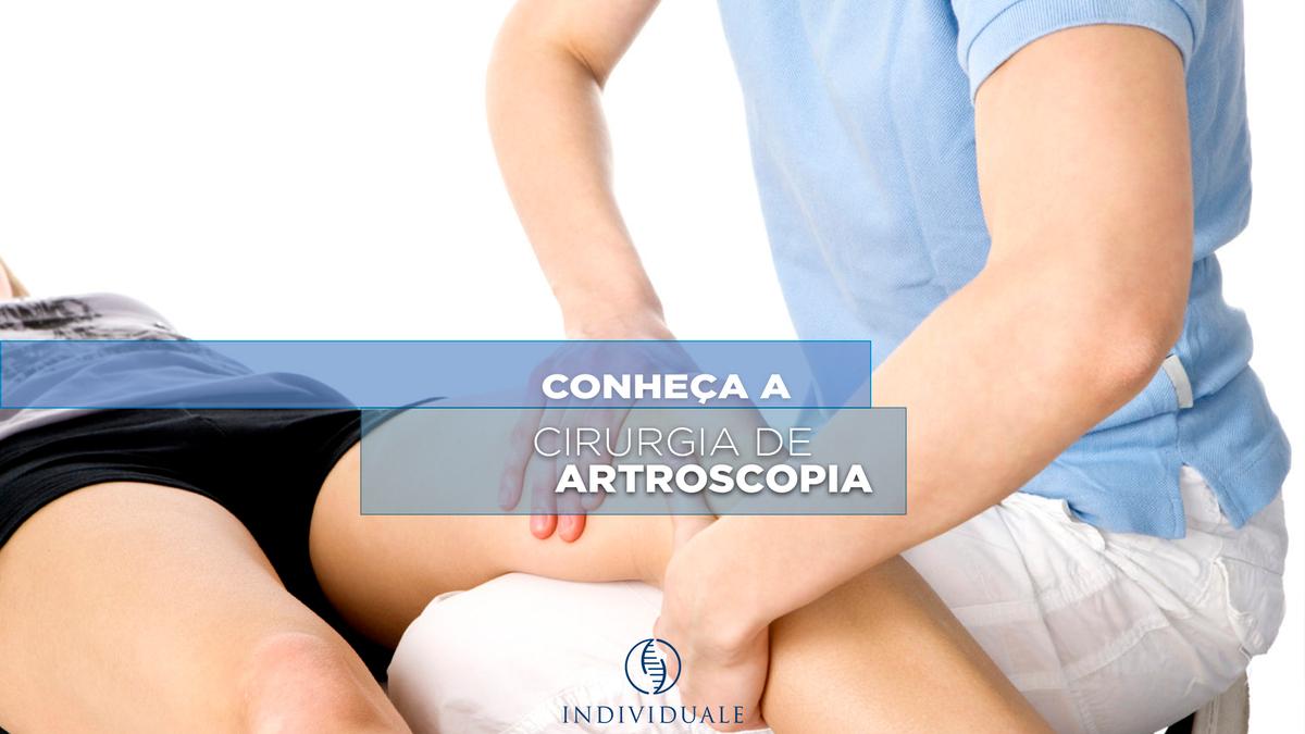 Artroscopia – Conheça a cirurgia