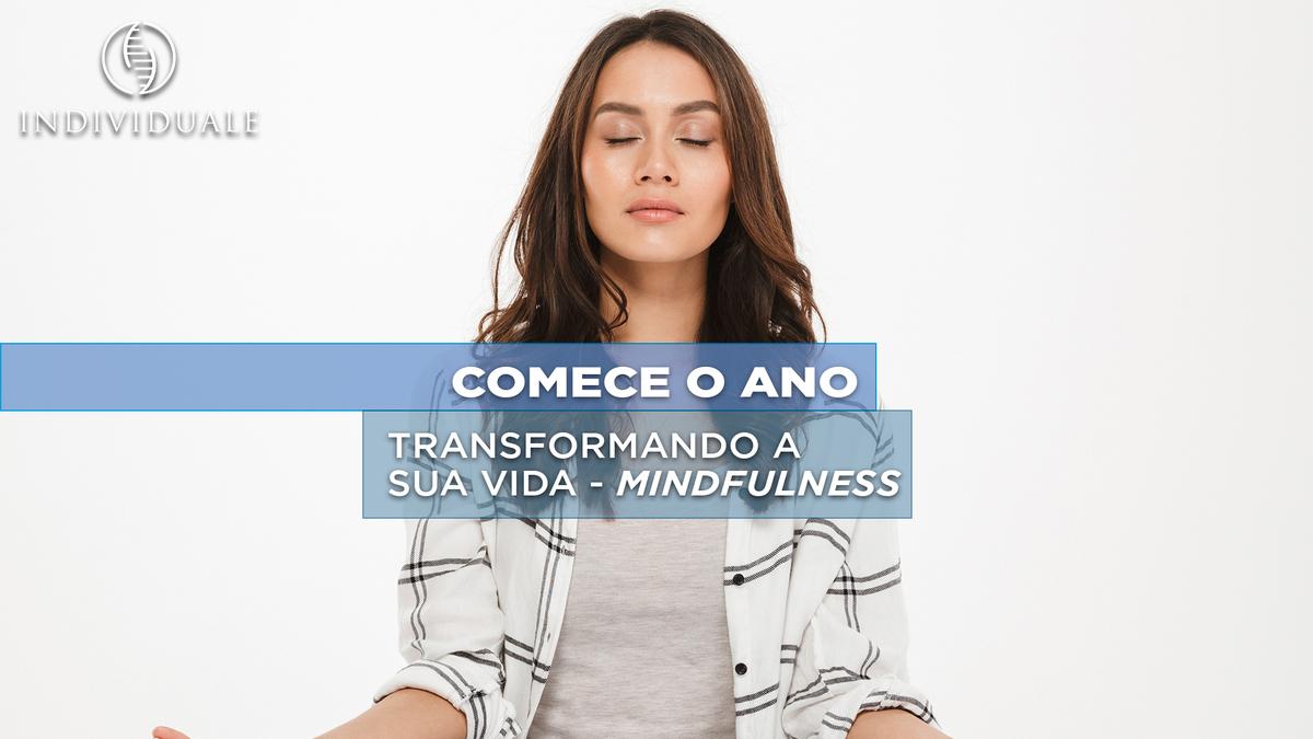 Mindfulness – Mude sua vida em 2021